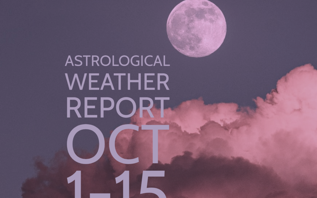 Astrological Weather Report Oct 1-15