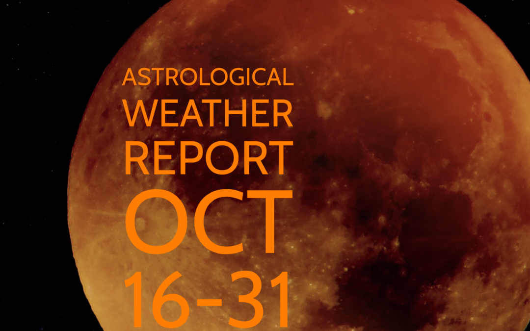 Astrological Weather Report Oct 16-31