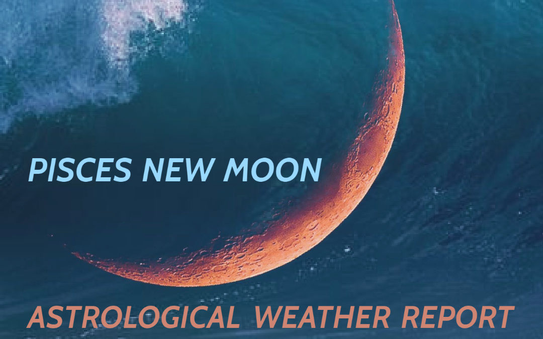 March New Moon Astrological Weather Report